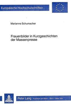 Frauenbilder in Kurzgeschichten der Massenpresse von Schumacher,  Marianne