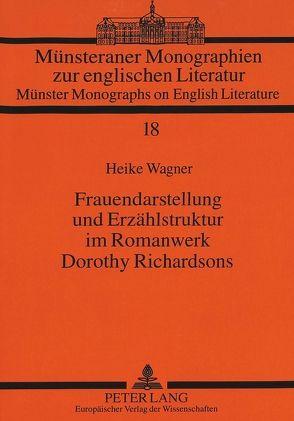 Frauendarstellung und Erzählstruktur im Romanwerk Dorothy Richardsons von Wagner,  Heike