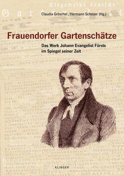Frauendorfer Gartenschätze von Gröschel,  Claudia, Scheuer,  Hermann