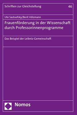 Frauenförderung in der Wissenschaft durch Professorinnenprogramme von Sacksofsky,  Ute, Völzmann,  Berit
