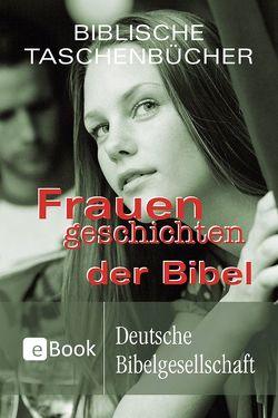 Frauengeschichten der Bibel von Mündlein,  Eva
