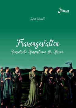 Frauengestalten von Weindel,  Ingrid