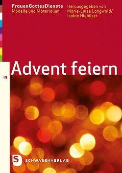FrauenGottesDienste Band 45: Advent feiern von Langwald,  Marie-Luise, Niehueser,  Isolde
