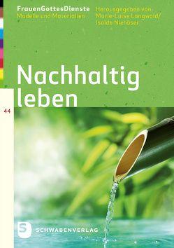 FrauenGottesDienste – Nachhaltig leben von Langwald,  Marie-Luise, Niehueser,  Isolde