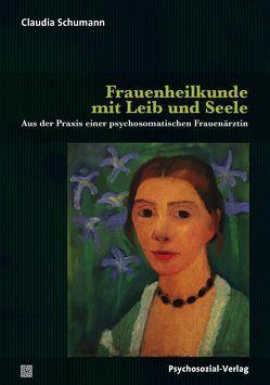 Frauenheilkunde mit Leib und Seele von Schumann,  Claudia
