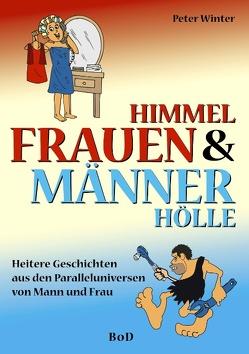 Frauenhimmel & Männerhölle von Winter,  Peter