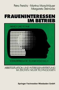 Fraueninteressen im Betrieb von Frerichs,  Petra, Morschhäuser,  Martina, Steinrücke,  Margareta