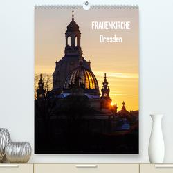 Frauenkirche Dresden (Premium, hochwertiger DIN A2 Wandkalender 2021, Kunstdruck in Hochglanz) von Jäger,  Anette/Thomas