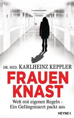 Frauenknast von Keppler,  Karlheinz