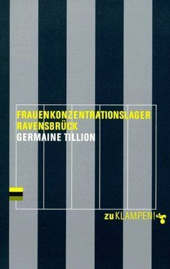 Frauenkonzentrationslager Ravensbrück von Glassmann,  Barbara, Postel-Vinay,  Anise, Tillion,  Germaine
