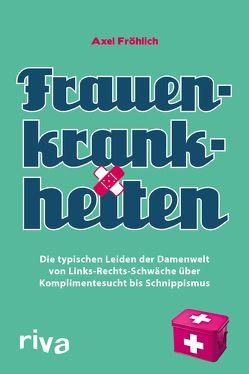 Frauenkrankheiten von Fröhlich,  Axel