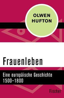 Frauenleben von Fliessbach,  Holger, Hufton,  Olwen, Passenthien,  Rena