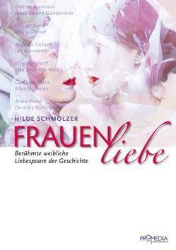 Frauenliebe von Schmölzer,  Hilde