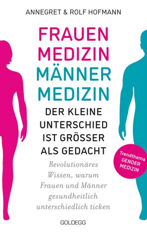Frauenmedizin – Männermedizin Der kleine Unterschied ist größer als gedacht von Hofmann,  Annegret und Rolf