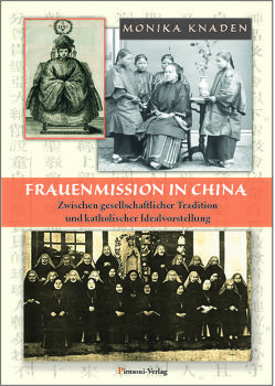 Frauenmission in China von Knaden,  Monika