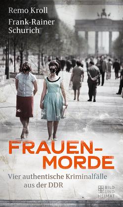 Frauenmorde von Kroll,  Remo, Schurich,  Frank-Rainer
