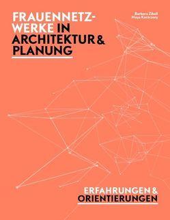 Frauennetzwerke in Architektur und Planung von Heinekin,  Ingrid, Karácsony,  Maya, Schröder,  Christiane, Zibell,  Barbara