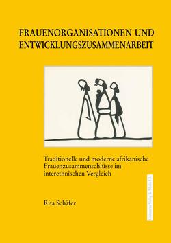 Frauenorganisationen und Entwicklungszusammenarbeit von Schäfer,  Rita