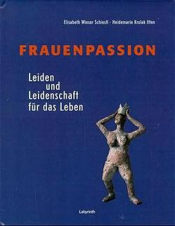 Frauenpassion von Krolak Itten,  Heidemarie, Wieser Schiestl,  Elisabeth