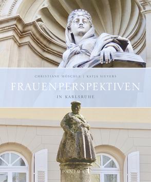 Frauenperspektiven in Karlsruhe von Möschle,  Christiane, Sievers,  Katja
