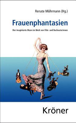Frauenphantasien von Möhrmann,  Renate