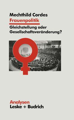 Frauenpolitik: Gleichstellung oder Gesellschaftsveränderung von Cordes,  Mechthild