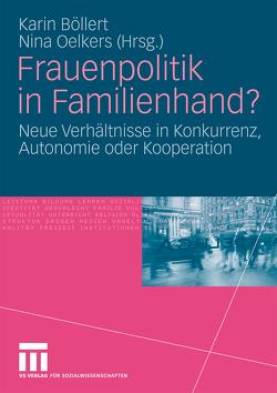 Frauenpolitik in Familienhand? von Böllert,  Karin, Oelkers,  Nina