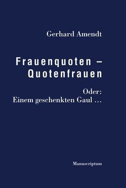 Frauenquoten – Quotenfrauen von Amendt,  Gerhard