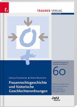 Frauenrechtsgeschichte und historische Geschlechterordnungen von Floßmann,  Ursula, Neuwirth,  Karin