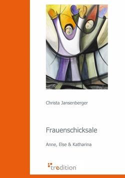 Frauenschicksale von Jansenberger,  Christa