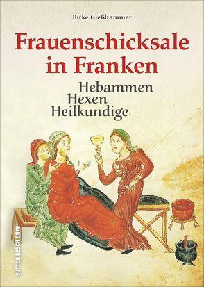 Frauenschicksale in Franken von Grießhammer,  Birke