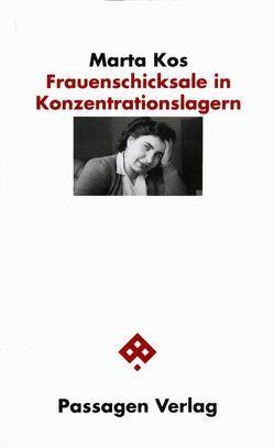 Frauenschicksale in Konzentrationslagern von Kos,  Marta, Shaked,  Josef