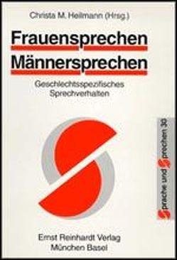 Frauensprechen — Männersprechen von Heilmann,  Christa M.