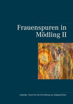 Frauenspuren in Mödling II von Edelbauer,  Raphaela, Schätzle-Edelbauer,  Gabriele, Treitler,  Lena, Unterrader,  Sylvia