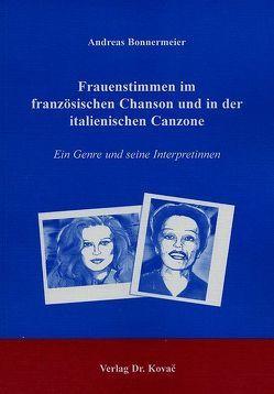 Frauenstimmen im französischen Chanson und in der italienischen Canzone von Bonnermeier,  Andreas