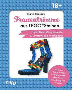 Frauenträume aus LEGO Steinen von Hüdepohl,  Martin, Wanders,  Lilo