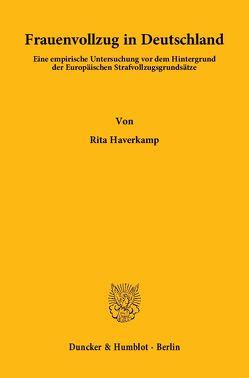 Frauenvollzug in Deutschland. von Haverkamp,  Rita