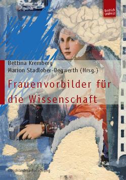 Frauenvorbilder für die Wissenschaft von Kremberg,  Bettina, Stadlober-Degwerth,  Marion