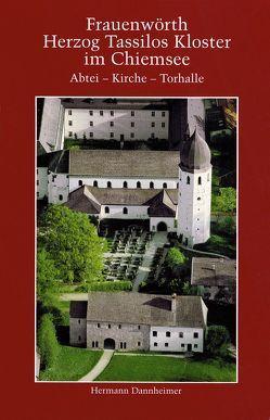 Frauenwörth. Herzog Tassilos Kloster im Chiemsee von Dannheimer,  Hermann