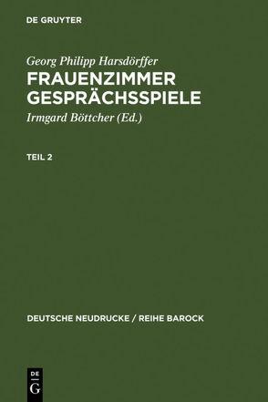 Frauenzimmer Gesprächsspiele Teil 2 von Böttcher,  Irmgard, Harsdörffer,  Georg Philipp