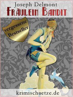 Fräulein Bandit von Brück,  Sebastian, Delmont,  Joseph, Schulze,  Jürgen