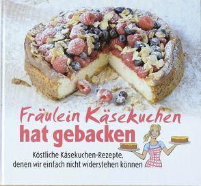 Fräulein Käsekuchen hat gebacken von Heinelt,  Uwe, Heuer,  Ina, Knese,  Gina, Krein,  Ralf