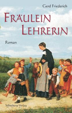 Fräulein Lehrerin von Friederich,  Gerd