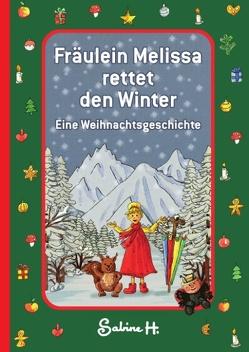 Fräulein Melissa rettet den Winter von H.,  Sabine