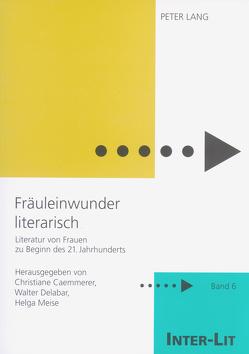 «Fräuleinwunder literarisch» von Caemmerer,  Christiane, Delabar,  Walter, Meise,  Helga