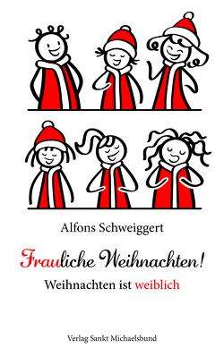 Frauliche Weihnachten! von Schweiggert,  Alfons