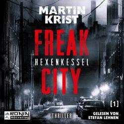 Freak City 1 – Hexenkessel von Martin Krist
