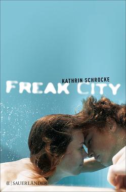 Freak City von Schrocke,  Kathrin