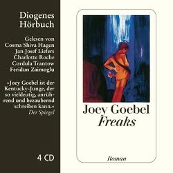 Freaks von Goebel,  Joey, Hagen,  Cosma Shiva, Herzog,  Hans M., Liefers,  Jan Josef, Roche,  Charlotte, Trantow,  Cordula, Zaimoglu,  Feridun