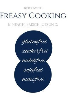 Freasy Cooking von Smith,  Björk
